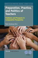 Preparation, Practice, and Politics of Teachers (Comparative and International Education a Diversity of Voices)