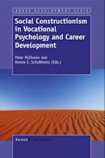 Social Constructionism in Vocational Psychology and Career Development (Career Development Series)