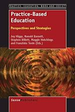 Practice-Based Education: Perspectives and Strategies