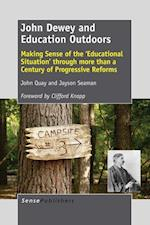 John Dewey and Education Outdoors: Making Sense of the 'Educational Situation' through more than a Century of Progressive Reforms