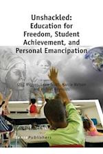 Unshackled: Education for Freedom, Student Achievement, and Personal Emancipation af Lakia Scott, Greg Wiggan, Marcia Watson