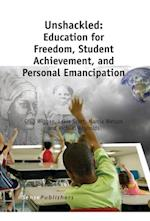 Unshackled: Education for Freedom, Student Achievement, and Personal Emancipation af Lakia Scott