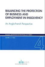 Balancing the Protection of Business and Employment in Insolvency (European and International Insolvency Law Studies EIILS, nr. 4)