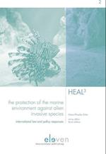 The Protection of the Marine Environment Against Alien Invasive Species (Humanity Earth and Law in the Third Millennium Heal3, nr. 2)