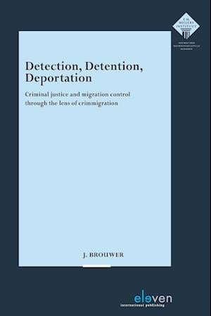 Detection, Detention, Deportation