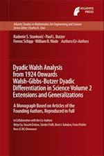 Dyadic Walsh Analysis from 1924 Onwards Walsh-Gibbs-Butzer Dyadic Differentiation in Science Volume 2 Extensions and Generalizations af Franz Pichler, Paul L. Butzer, Radomir S. Stankovic