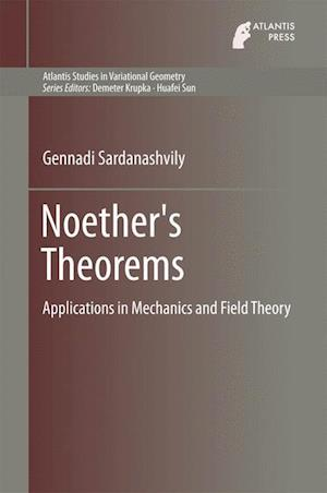 Noether's Theorems : Applications in Mechanics and Field Theory