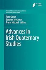 Advances in Irish Quaternary Studies (Atlantis Advances in Quaternary Science, nr. 1)