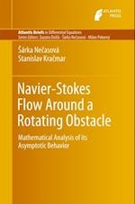 Navier-Stokes Flow Around a Rotating Obstacle (Atlantis Briefs in Differential Equations)