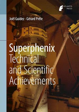 Bog, hardback Superphenix : Technical and Scientific Achievements af Joel Guidez, Gérard Prêle