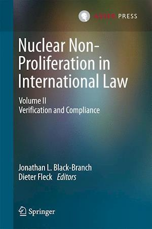 Nuclear Non-Proliferation in International Law : Volume II - Verification and Compliance