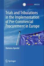 Trials and Tribulations in the Implementation of Pre-Commercial Procurement in Europe