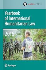 Yearbook of International Humanitarian Law   Volume 19, 2016 (Yearbook of International Humanitarian Law, nr. 19)