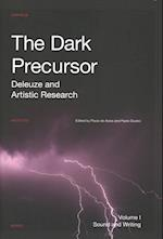 The Dark Precursor (Orpheus Institute Series)