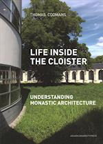 Life Inside the Cloister (KADOC Studies on Religion, Culture and Society, nr. 20)