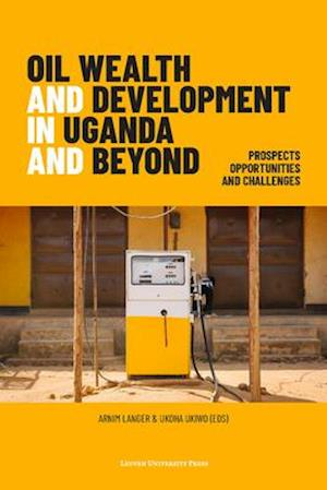 Oil Wealth and Development in Uganda and Beyond