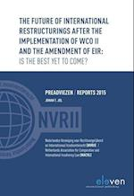 The Future of International Restructurings After the Implementation of Wco II and the Amendment of Eir