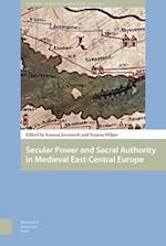 Secular Power and Sacral Authority in Medieval East-Central Europe (Central European Medieval Studies)