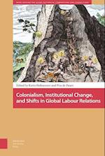 Colonialism, Institutional Change, and Shifts in Global Labour Relations (Work Around the Globe Historical Comparisons)