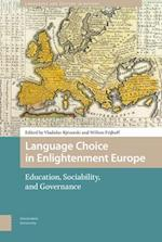 Language Choice in Enlightenment Europe (Languages and Culture in History, nr. 6)