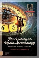 Film History as Media Archaeology (Film Culture in Transition Paperback)