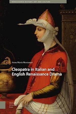Cleopatra in Italian and English Renaissance Drama