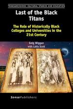Last of the Black Titans: The Role of Historically Black Colleges and Universities in the 21st Century
