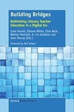 Building Bridges: Rethinking Literacy Teacher Education in a Digital Era