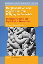Marginalisation and Aggression from Bullying to Genocide (Innovations and Controversies Interrogating Educational Change)