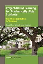 Project-Based Learning for Academically-Able Students: Hwa Chong Institution in Singapore