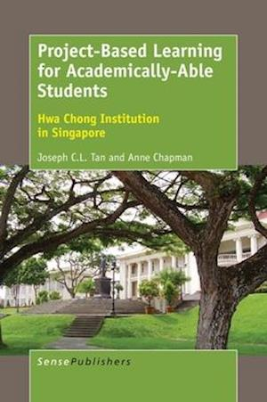 Bog, hardback Project-Based Learning for Academically-Able Students: Hwa Chong Institution in Singapore af Anne Chapman, Joseph C.L. Tan