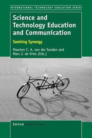 Bog, hardback Science and Technology Education and Communication: Seeking Synergy