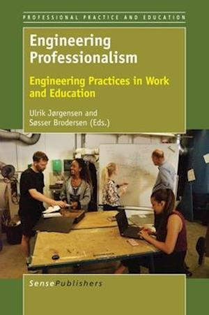 Bog, hardback Engineering Professionalism: Engineering Practices in Work and Education