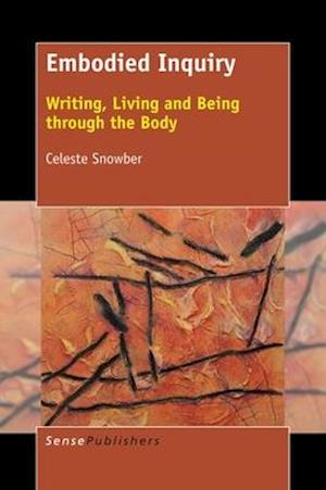 Bog, hardback Embodied Inquiry: Writing, Living and Being through the Body af Celeste Snowber