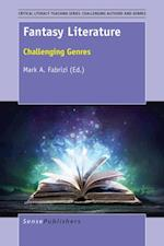 Fantasy Literature (Critical Literacy Teaching Series Challenging Authors and Genre)