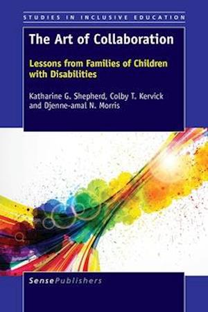 The Art of Collaboration: Lessons from Families of Children with Disabilities