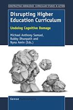 Disrupting Higher Education Curriculum: Undoing Cognitive Damage