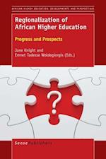 Regionalization of African Higher Education: Progress and Prospects