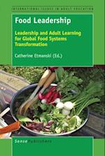 Food Leadership: Leadership and Adult Learning for Global Food Systems Transformation