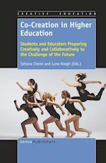 Co-Creation in Higher Education: Students and Educators Preparing Creatively and Collaboratively to the Challenge of the Future