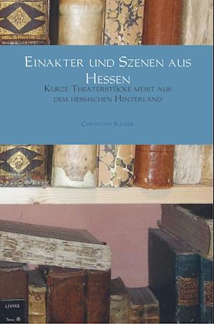 Einakter und Szenen aus Hessen
