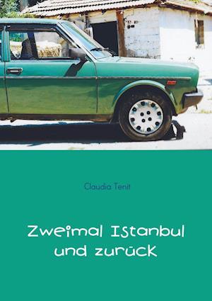 Zweimal Istanbul und zurück