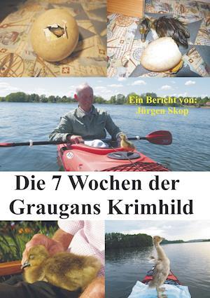 Die 7 Wochen der Graugans Krimhild.