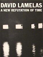 New Refutation of Time af David Lamelas