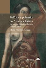 Politica y Polemica En America Latina. Las Revistas Casa de Las Americas y Mundo Nuevo