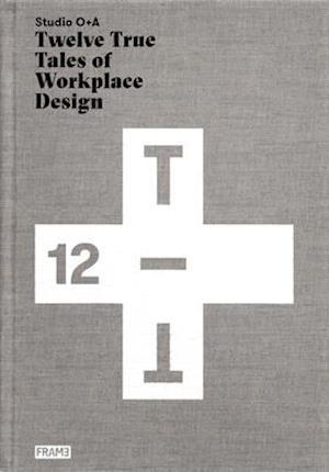 Bog, hardback Studio O+A: Twelve True Tales of Workplace Design af Primo Orpilla