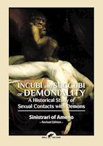 Incubi and Succubi or Demoniality: A Historical Study of Sexual Contacts with Demons