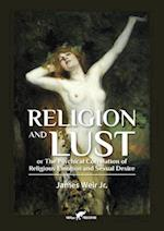 Religion and Lust: or The Physical Correlation of Religious Emotion and Sexual Desire