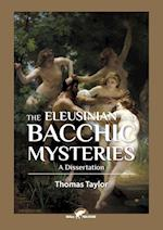 The Eleusinian and Bacchic Mysteries: A Dissertation