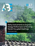 Policy Instruments to Improve Energy Performance of Existing Owner Occupied Dwellings (Abe Architecture and the Built Environment)